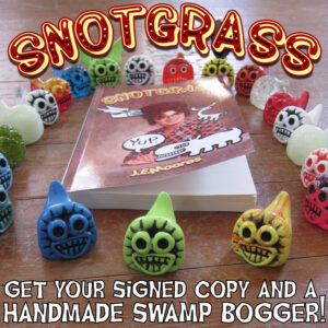 Signed Snotgrass with Swamp Bogger